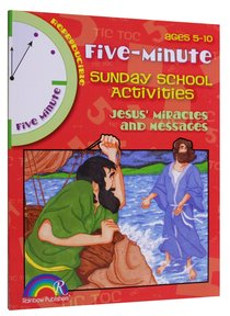 Five Minute Sunday School Activities: Jesus Miracles and Messages