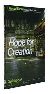 Hope For Creation Participants Guide (Blessed Earth Series)