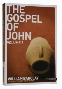 The Gospel of John (Volume 2) (New Daily Study Bible Series)