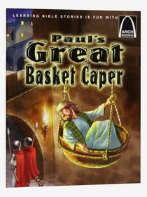 Pauls Great Basket Caper (Arch Books Series)