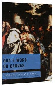 Gods Word on Canvas (Through Artists Eyes Series)