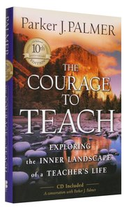 The Courage to Teach (Tenth Anniversary Edition)