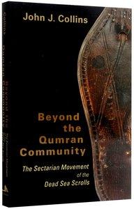 Beyond the Qumran Community