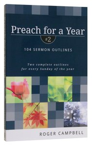 104 Sermon Outlines (#2 in Preach For A Year Series)