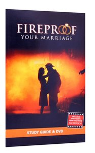 Fireproof Your Marriage: Study Guide and DVD