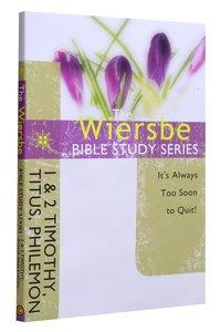 1 & 2 Timothy, Titus, Philemon (Wiersbe Bible Study Series)