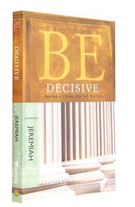 Be Decisive (Jeremiah) (Be Series)