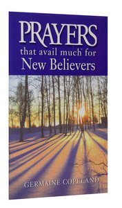 Prayers That Avail Much For New Believers (Prayers That Avail Much Series)