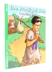 Colouring Book: The Prodigal Son (Ages 4-7, Reproducible)