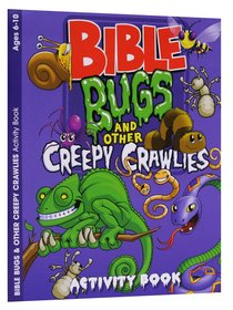 Bible Bugs and Other Creepy Crawlers (Ages 6-10, Reproducible) (Warner Press Colouring & Activity Books Series)
