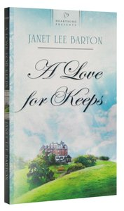 A Love For Keeps (Heartsong Series)