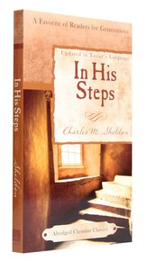 In His Steps (Abridged) (Abridged Christian Classics Series)