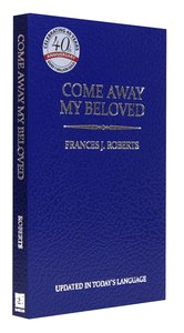 Come Away My Beloved (Pocket Size Edition)