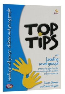 On Leading Small Groups For Children and Young People (Top Tips Series)