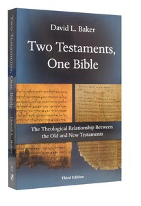 Two Testaments, One Bible (3rd Edition)