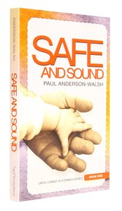Ucis #01: Safe and Sound (#01 in Until Christ Is Formed Series)