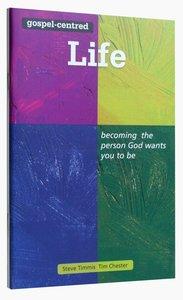 The Gospel-Centred Life (Gospel Centred Series)