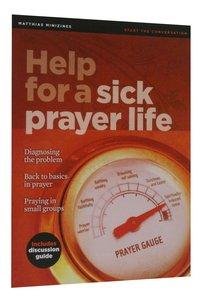 Help For a Sick Prayer Life (Matthias Minizines Series)