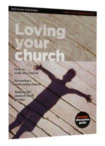Loving Your Church (Matthias Minizines Series)