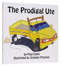 The Prodigal Ute (Car Park Parables Series)