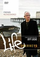 Friends Rediscovered (Kit) (Life Journeys Series)