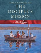 The Disciples Mission (#04 in Master Life Workbook Series)