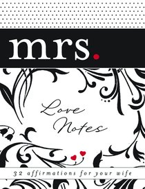 Mrs Love Notes:32 Chances to Bless Your Wifes Heart