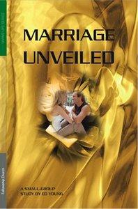 Marriage Unveiled (Fellowship Church Series)