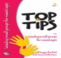 Leading Small Groups For Mixed Ages (Top Tips Series)