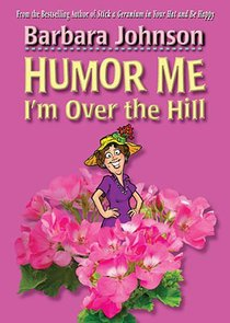 Humor Me Im Over the Hill
