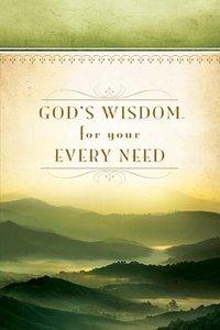 Gods Wisdom For Your Every Need (Nkjv)