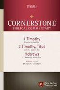 1 & 2 Timothy, Titus, Hebrews (#17 in Nlt Cornerstone Biblical Commentary Series)