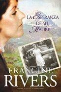 El Legado De Marta #01: La Esperanza De Su Madre (Martas Legacy #01: Her Mothers Hope) (#01 in Martas Legacy Series)