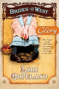 Glory (#04 in Brides Of The West Series)