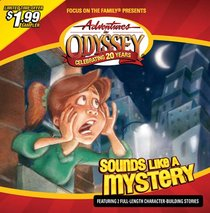 Sounds Like a Mystery (Adventures In Odyssey Audio Series)
