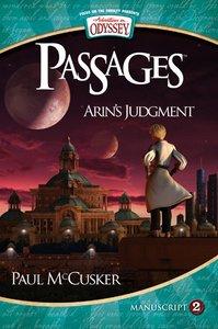 Arins Judgement (Passages Manuscript) (#02 in Adventures In Odyssey Passages Series)