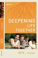 Acts (Deepening Life Together Series)