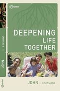 John (Deepening Life Together Series)
