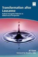 Transformation After Lausanne (Regnum Studies In Mission Series)