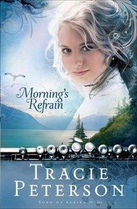 Mornings Refrain (Large Print) (#02 in Song Of Alaska Series)