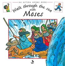 Walk Through the Sea With Moses (Action Rhyme Series)