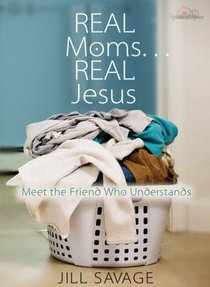 Real Moms ... Real Jesus