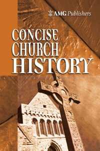 Amg Concise Church History