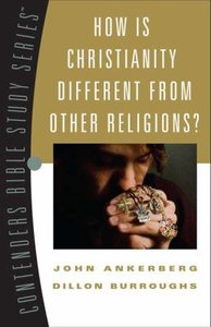 Contenders: How is Christianity Different From Other Religions? (Contenders Bible Study Series)