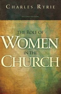 The Role of Women in the Church (2nd Edition)