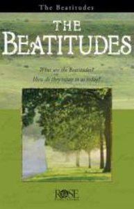 Beatitudes, The: Jesus Sermon on the Mount (Rose Guide Series)