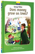 George Muller - Does Money Grow on Tress? (Little Lights Biography Series)
