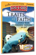 Traits of Faith (Auto B Good Dvd Faith Series)