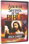 Jesus Christ (#01 in Ancient Secrets Of The Bible Dvd Series)