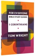 1 Corinthians (N.t Wright For Everyone Bible Study Guide Series)